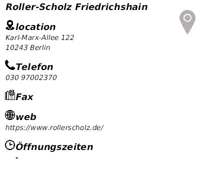 Roller Scholz Friedrichshain In Berlin öffnungszeiten